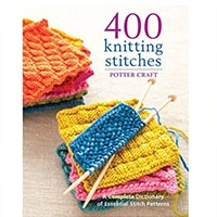 400 Knitting Stitches A Complete Dictionary of Essential Stitch Patterns400 Knitting Stitches A Complete Dictionary of Essential Stitch Patterns