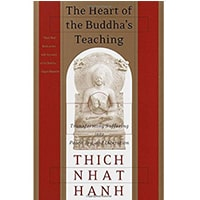 The Heart of the Buddha's Teaching Transforming Suffering into Peace, Joy, and Liberation